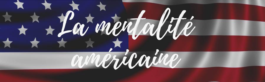 la mentalité américaine