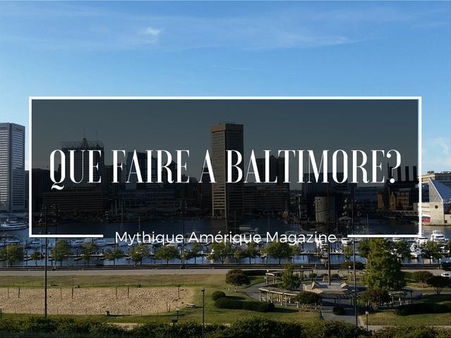 que faire à Baltimore